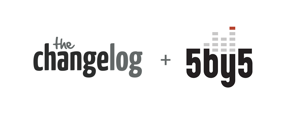 The Changelog + 5by5